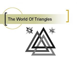 The World Of Triangles Triangles n A triangle