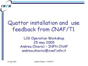 Quattor installation and use feedback from CNAFT 1