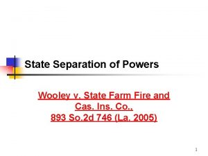 State Separation of Powers Wooley v State Farm