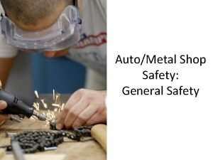 AutoMetal Shop Safety General Safety Eye Protection Safety