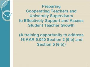 Preparing Cooperating Teachers and University Supervisors to Effectively