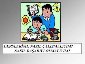 DERSLERME NASIL ALIMALIYIM NASIL BAARILI OLMALIYIM ORDU YOK