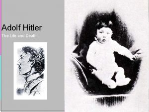 Adolf Hitler The Life and Death 1889 1918