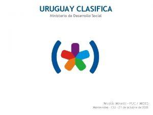 URUGUAY CLASIFICA Ministerio de Desarrollo Social Nicols Minetti