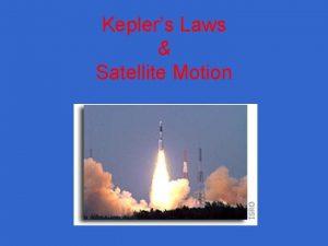 Keplers Laws Satellite Motion Johannes Kepler 1571 1630