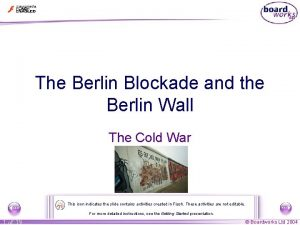 The Berlin Blockade and the Berlin Wall The