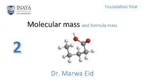 Foundation Year Molecular mass and formula mass 2