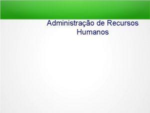 Administrao de Recursos Humanos Contedo da Seo Administrao