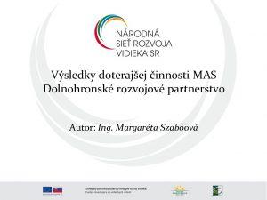 Vsledky doterajej innosti MAS Dolnohronsk rozvojov partnerstvo Autor