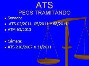 ATS PECS TRAMITANDO Senado ATS 022011 052011 e