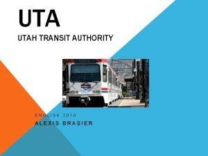 UTA UTAH TRANSIT AUTHORITY ENGLISH 2010 ALEXIS BRASIER