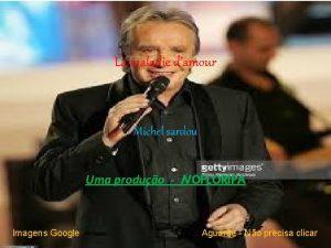 La maladie damour Michel sardou Uma produo IVOFLORIPA