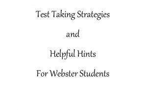 Test Taking Strategies and Helpful Hints For Webster