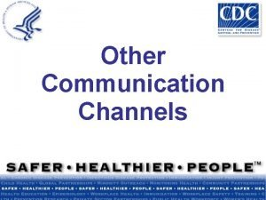 Other Communication Channels Select channels of communication that