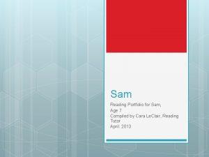 Sam Reading Portfolio for Sam Age 7 Compiled