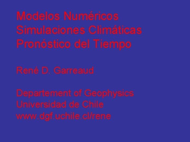 Modelos Numricos Simulaciones Climticas Pronstico del Tiempo Ren