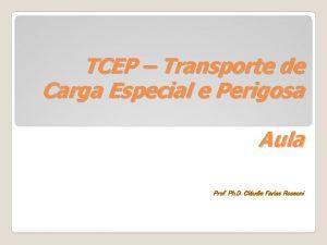 TCEP Transporte de Carga Especial e Perigosa Aula