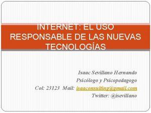 INTERNET EL USO RESPONSABLE DE LAS NUEVAS TECNOLOGAS