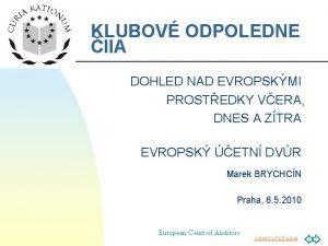 KLUBOV ODPOLEDNE IIA DOHLED NAD EVROPSKMI PROSTEDKY VERA