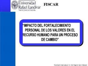 FISCAR Presentacin elaborada por Lic Axel Edgardo Lpez