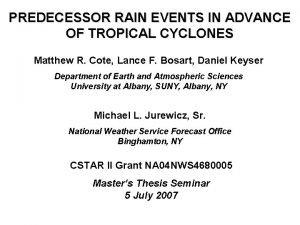 PREDECESSOR RAIN EVENTS IN ADVANCE OF TROPICAL CYCLONES