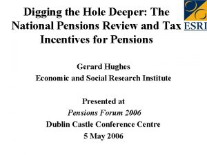 Digging the Hole Deeper The National Pensions Review