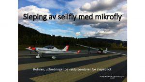 Sleping av seilfly med mikrofly Rutiner utfordringer og