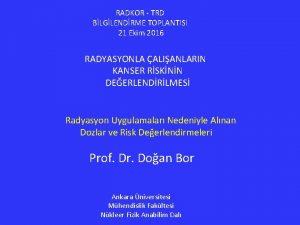 RADKOR TRD BLGLENDRME TOPLANTISI 21 Ekim 2016 RADYASYONLA