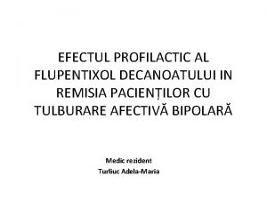 EFECTUL PROFILACTIC AL FLUPENTIXOL DECANOATULUI IN REMISIA PACIENILOR