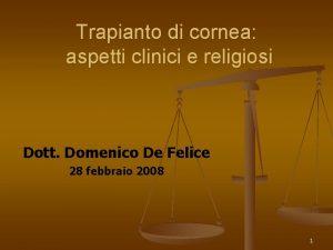 Trapianto di cornea aspetti clinici e religiosi Dott