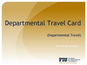 Departmental Travel Card Departmental Travel Office of the