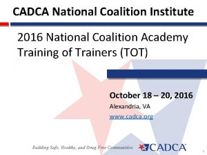 CADCA National Coalition Institute 2016 National Coalition Academy
