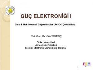 G ELEKTRON I Ders 4 Hat frekansl Dorultucular