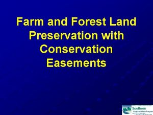 Farm and Forest Land Preservation with Conservation Easements