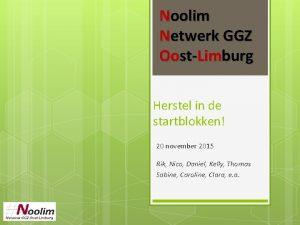 Noolim Netwerk GGZ OostLimburg Herstel in de startblokken