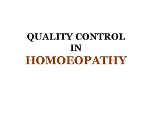 QUALITY CONTROL IN HOMOEOPATHY Instructions for quality control