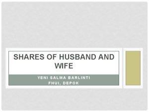 SHARES OF HUSBAND WIFE YENI SALMA BARLINTI FHUI