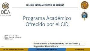 COLEGIO INTERAMERICANO DE DEFENSA Programa Acadmico Ofrecido por