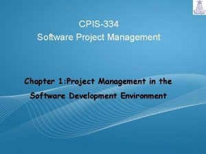 CPIS334 Software Project Management Chapter 1 Project Management