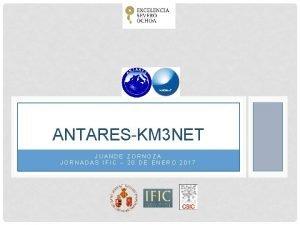 ANTARESKM 3 NET JUANDE ZORNOZA JORNADAS IFIC 20