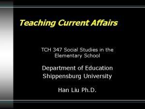 Teaching Current Affairs TCH 347 Social Studies in