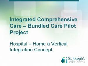 Integrated Comprehensive Care Bundled Care Pilot Project Hospital