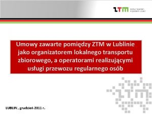 Umowy zawarte pomidzy ZTM w Lublinie jako organizatorem