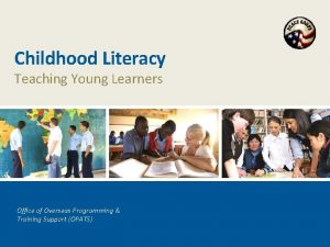 Childhood Literacy Teaching Young Learners Office of Overseas