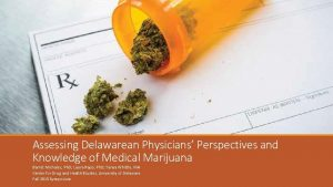 Assessing Delawarean Physicians Perspectives and Knowledge of Medical
