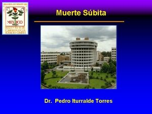 Muerte Sbita Dr Pedro Iturralde Torres MUERTE SBITA