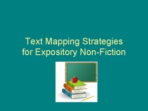 Text Mapping Strategies for Expository NonFiction Expository NonFiction