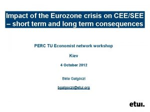 Impact of the Eurozone crisis on CEESEE short