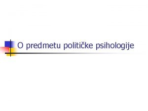 O predmetu politike psihologije n n Primenjeno podruje