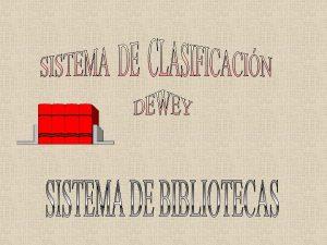 SISTEMA DE CLASIFICACIN DEWEY Para la clasificacin en
